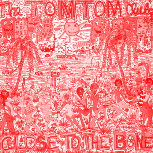 Tomtomclubclosetothebone